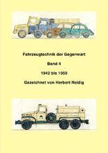 Fahrzeugtechnik der Gegenwart  Band 4  1942 - 1959  H. Neidig