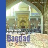 Orient-Bibliothek / Bezauberndes, bedauernswertes Bagdad