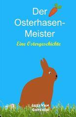 Der Osterhasen-Meister: Eine Ostergeschichte