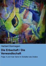 Die Erbschaft / Die Verwandtschaft: Folge 3 und 4 der Serie Im Schatten des Dollars (German Edition)