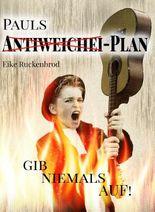Pauls Antiweichei-Plan