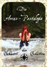 Die Arcan-Pentalogie 1: Schwert der Schatten (German Edition)