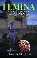 FEMINA. Einsatz bei den Androphoben