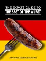 The Ex-Pat's Guide to the Best of the Wurst