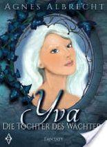Yva: Die Tochter des Wächters