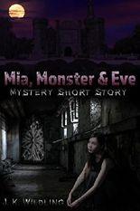 Mia, Monster & Eve