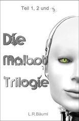 Die Malbot Trilogie