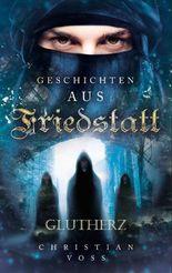 Geschichten aus Friedstatt Band 1: Glutherz