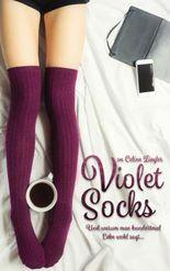 Violet Socks: Warum man hundertmal Lebe wohl sagt