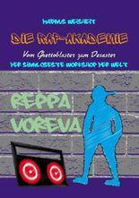 Die Rap-Akademie - Vom Ghettoblaster zum Desaster: Der sinnloseste Workshop der Welt