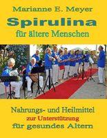 Spirulina für ältere Menschen