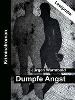 Dumpfe Angst: Kriminalroman