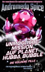 Unmögliche Mission auf Planet Hubba Bubble