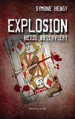 Explosion: Heiß abserviert (Gloria Siegel -Trilogie)