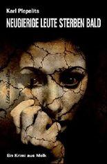 Neugierige Leute sterben bald: Krimi