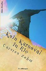 Kein Karneval in Rio (German Edition)