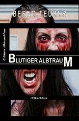 Blutiger Albtraum: Thriller (German Edition)