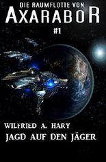 Die Raumflotte von Axarabor #1: Jagd auf den Jäger