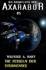 Die Raumflotte von Axarabor #5: Die Fesseln der Sternensee