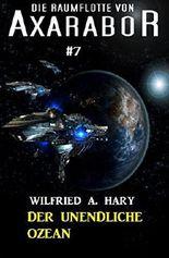 Die Raumflotte von Axarabor #7: Der unendliche Ozean