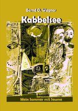 Kabbelsee: Mein Sommer mit Seume (MeilenTräume)