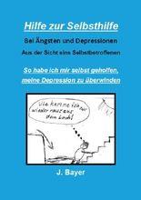 Hilfe zur Selbsthilfe bei Ängsten und Depressionen