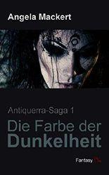 Die Farbe der Dunkelheit (Antiquerra-Saga)