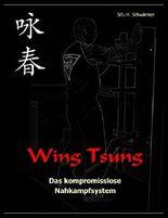 Wing Tsung: Das kompromisslose Nahkampfsystem