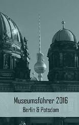 Museumsführer 2015 Berlin & Potsdam