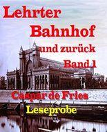 Lerther Bahnhof und zurück - Band 1: Von der Kultur bis zur Vernichtung