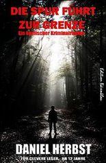 Die Spur führt zur Grenze: Cassiopeiapress Junior/ Edition Bärenklau