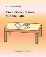 Ein E-Book-Reader für alle Fälle: Eine Kurzgeschichte