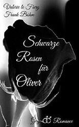 Schwarze Rosen für Oliver