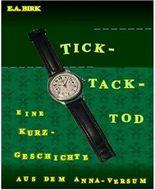 Tick - Tack - Tod: Eine Kurzgeschichte aus dem Anna-versum
