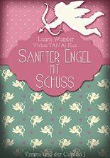 Sanfter Engel mit Schuss: Emma und der Cupido I - Liebesroman