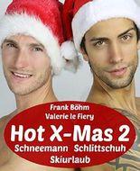 Hot X-Mas 2: Schneemann Schlittschuh Skiurlaub