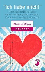 """""""Ich liebe mich!"""" Lerne, dich selbst zu lieben, um von anderen geliebt zu werden: (Der 45 Minuten Selbstliebe-Kurs)"""