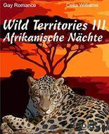 Wild Territories III: Afrikanische Nächte - Gay Romance