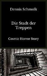 Die Stadt der Treppen: Cosmic Horror Story