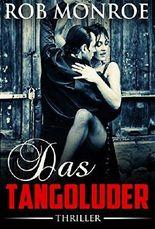 Das Tangoluder: Thriller