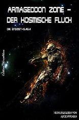 Armageddon Zone - Der kosmische Fluch: Die erweiterte Science Fiction Saga in einem Buch