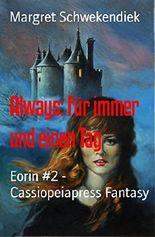 Always: Für immer und einen Tag: Eorin #2 - Cassiopeiapress Fantasy