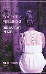 Forest of Feelings: Die Macht in dir