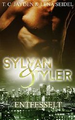 Sylvan & Tyler, Teil 3: Entfesselt
