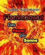 Flammenwut: Das Feuer der Sonne