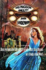Das magische Amulett #40: Das Gasthaus am Ende der Welt: Romantic Thriller