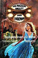 Das magische Amulett #53: Wer den Teufel verrät: Romantic Thriller