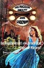 Das magische Amulett #44: Brenda Logan - Engel oder Mörderin?: Romantic Thriller