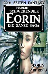Eorin - Die ganze Saga: 2231 Seiten Fantasy - Eorin #1 bis #3