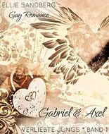 Gabriel  + Axel: Verliebte Jungs 1